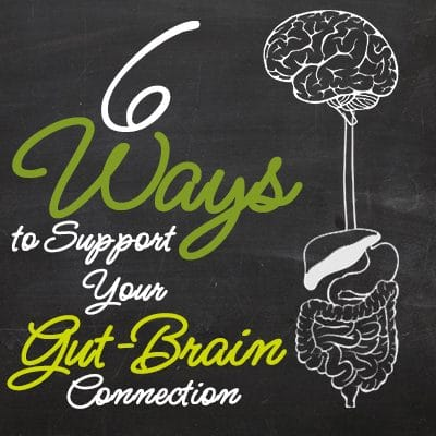6 Ways To Support Your Gut-Brain Connection