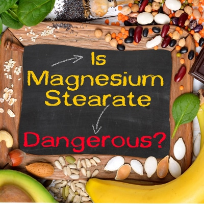 Is Magnesium Stearate Dangerous?