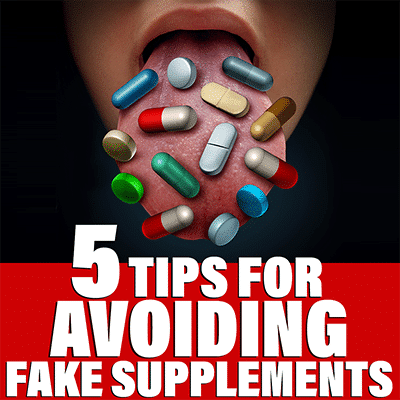 5 Tips For Avoiding Fake Supplements