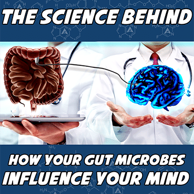 The Science Behind How Your Gut Microbes Influence Your Mind