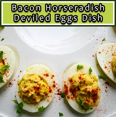bacon horseradish deviled eggs dish