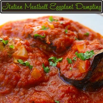 Italian Meatball Eggplant Dumplings in Marinara Sauce