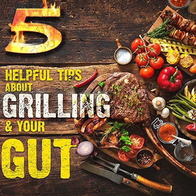 Grilling & Your Gut