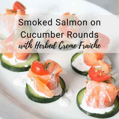 Smoked Salmon on Cucumber Rounds with Herbed Creme Fraiche