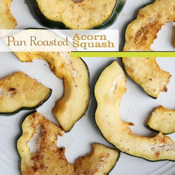 Pan Roasted Acorn Squash